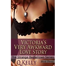 Victoria's Very Awkward Love Story (The Strange Bedfellows Series Book 3)