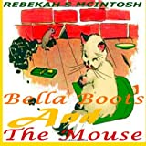 Bella Boots and the Mouse, Rebekah McIntosh, 1494258420