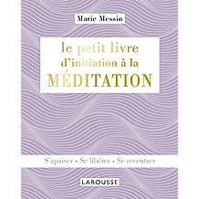 PETIT LIVRE D'INITIATION À LA MÉDITATION (LE)