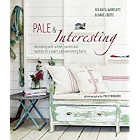 Pale and Interesting: Decorating with whites, pastels and neutrals for a warm and welcoming home