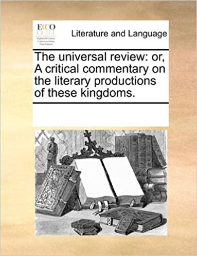 Ebooks kostenlose Downloads epub The universal review: or, A critical commentary on the literary productions of these kingdoms. auf Deutsch PDF PDB CHM 1170960057