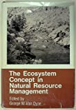 Ecosystem Concept in Natural Resource Management, G. M. Van Dyne, 0127134506