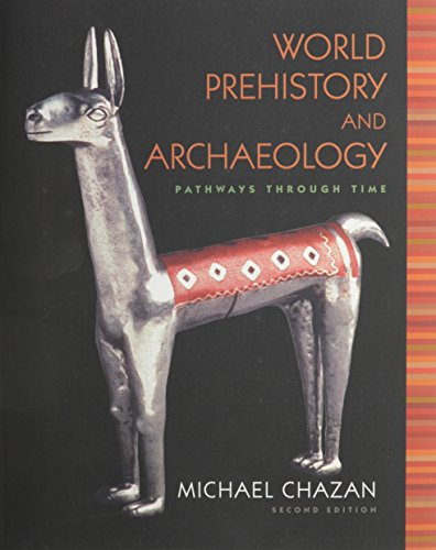 World Prehistory and Archaeology with MyAnthroLab and Pearson eText Student Access Code Card (2nd Edition)