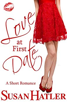 Love at First Date (Better Date than Never Series Book 1) by [Hatler, Susan]