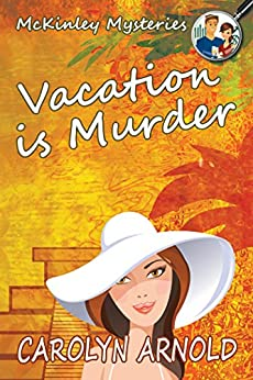 Vacation is Murder (McKinley Mysteries series Book 2) by [Arnold, Carolyn]