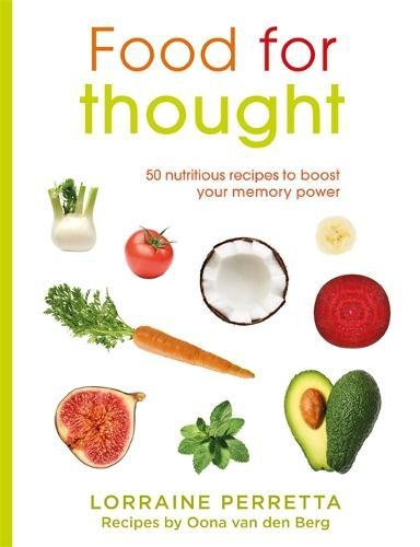 Download Food for Thought: 50 Nutritious Recipes to Boost Your Memory Power pdf epub