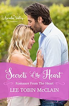 Secrets of the Heart: Romance from the Heart Book One (Arcadia Valley Romance 4) by [McClain, Lee Tobin, Valley, Arcadia]