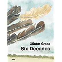Günter Grass: Six Decades