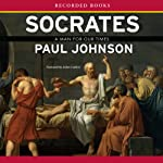 Socrates: A Man for Our Times | Paul Johnson