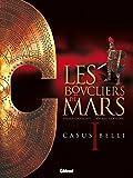 Les Boucliers de Mars - Tome 01: Casus Belli