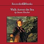 Walk Across the Sea | Susan Fletcher