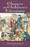 img - for Chaucer as Children's Literature: Retellings from the Victorian and Edwardian Eras book / textbook / text book