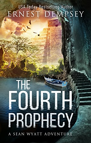 The Fourth Prophecy: A Sean Wyatt Archaeological Thriller (Sean Wyatt Adventure Book 14) by [Dempsey, Ernest]