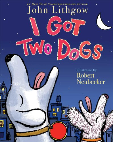 I Got Two Dogs by [Lithgow, John]