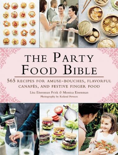 Baby Shower Party Food (The Party Food Bible: 565 Recipes for Amuse-Bouches, Flavorful Canapés, and Festive Finger)