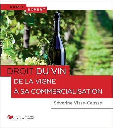 Book's Cover of Droit du vin - De la vigne à sa commercialisation (Français) Broché – 26 septembre 2017