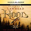 Hood: King Raven Trilogy, Book 1 Audiobook by Stephen R. Lawhead Narrated by Adam Verner