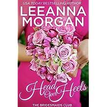 Head Over Heels (The Bridesmaids Club Book 3)
