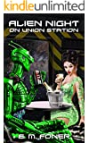 Alien Night on Union Station (EarthCent Ambassador Book 2)