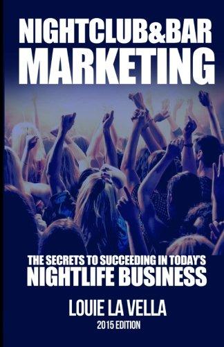 Bar Nightclub (Nightclub and Bar Marketing: The Secrets to Succeeding in Today's Nightlife Business)