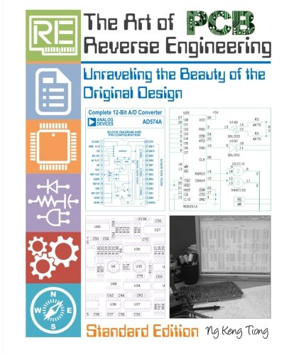 The Art of PCB Reverse Engineering (Standard Edition): Unravelling the Beauty of the Original Design ()