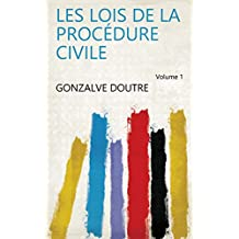 Les lois de la procédure civile Volume 1