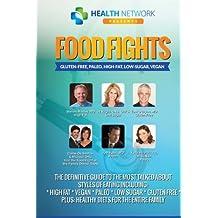 Food Fights: Gluten-Free, Paleo, High-Fat, Low-Sugar, Vegan
