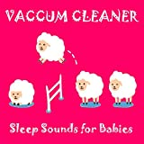 Vaccum Cleaner (Sleep Sounds for Babies)