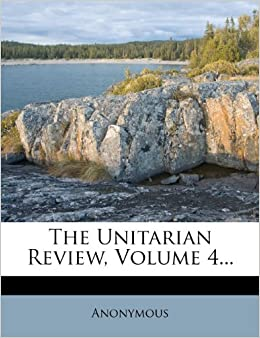 Book The Unitarian Review, Volume 4...