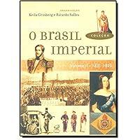 O Brasil Imperial (Vol. 2)