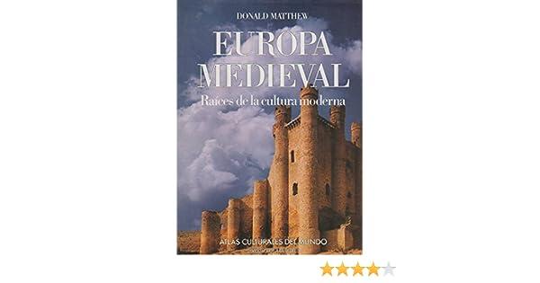 Europa medieval. Raíces de la cultura moderna: Amazon.es: Matthew ...