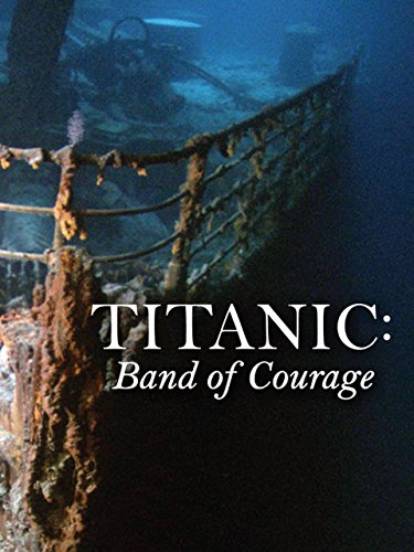 Titanic  Band Of Courage