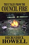 True Tales from the Council Fire, Hershel Howell, 1462695760