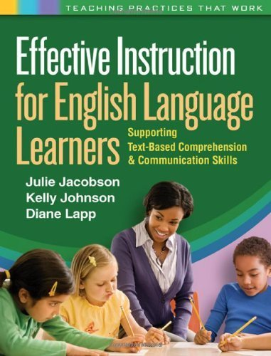 Effective Instruction for English Language Learners: Supporting Text-Based Comprehension and Communication Skills (Teaching Practices That Work) by Julie Jacobson PhD (2011-04-27)