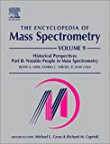 img - for The Encyclopedia of Mass Spectrometry: Volume 9: Historical Perspectives, Part B: Notable People in Mass Spectrometry book / textbook / text book