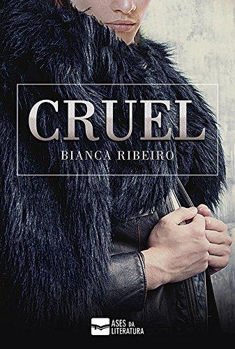 Cruel por [Ribeiro, Bianca]