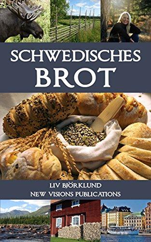 Schwedisches Brot (Die Grundlagen der schwedischen Küche 1) (German Edition) by Liv Björklund