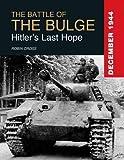 The Battle of the Bulge: Hitler's Last Hope