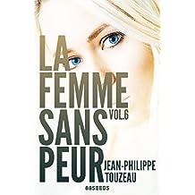 La femme sans peur (Volume 6) (French Edition)
