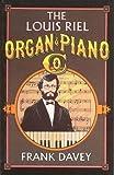 Louis Riel Organ and Piano Company, Frank Davey, 0888010966