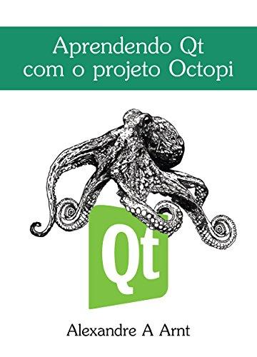 Aprendendo Qt com o projeto Octopi (Portuguese Edition)