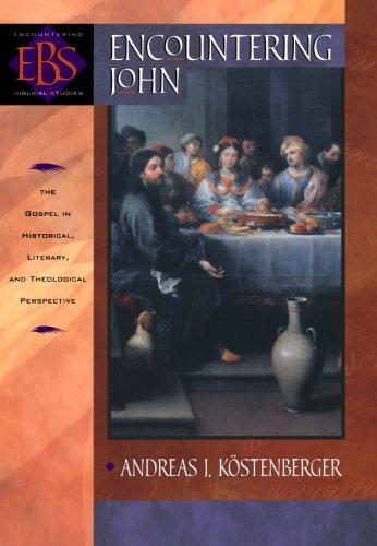 Encountering John: The Gospel in Historical, Literary, and Theological Perspective (Encountering Biblical Studies) PDF