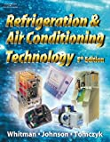 Refrigeration and Air Conditioning Technology Lab Manual, Bill Whitman, Bill Johnson, John Tomczyck, 140188783X