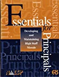 Essentials for Principals : Developing and Maintaining High Staff Morale, Phil Vincent, Nancy Protherhoe, Jennifer R. Turner, 1931762236