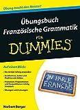 Übungsbuch Französische Grammatik für Dummies