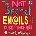 The Not So Secret Emails of Coco Pinchard Audiobook by Robert Bryndza Narrated by Jan Cramer