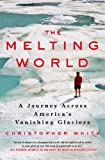 The Melting World, Christopher White, 0312546289