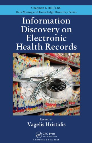 Download Information Discovery on Electronic Health Records (Chapman & Hall/CRC Data Mining and Knowledge Discovery Series) Pdf