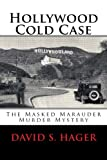 img - for Hollywood Cold Case: The Masked Marauder Murder Mystery book / textbook / text book