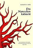 Das Naturalienkabinett: Locupletissimi rerum naturalium thesauri, 1734-1765 ; nach dem Original aus der Koninklijke Bibliotheek, Den Haag